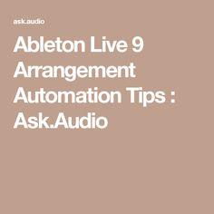 Ableton Live 9 Arrangement Automation Tips : Ask.Audio