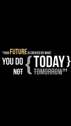Wallpaper quotes - Quotes Your FUTURE is by what you do today not tomorrow Swag Quotes, True Quotes, Funny Quotes, Words Wallpaper, Wallpaper Quotes, Motivational Quotes Wallpaper, Inspirational Quotes, Amoled Wallpapers, Postive Quotes