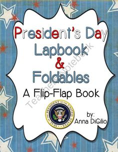 President's Day Lapbook and Foldables - A Flip-Flap Book product from SimplySkilledinSecond on TeachersNotebook.com