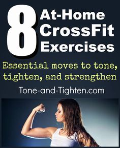 8 At-Home CrossFit Exercises Everyone Should Do - No Equipment Required! #crossfit #workout #exercise at www.Tone-and-Tighten.com