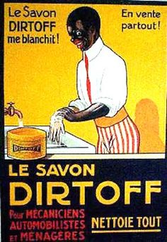A early racist poster, that is in French, which is surprising because you usually here of the Americans being the worse for racism Retro Poster, Poster Ads, Retro Ads, Poster Vintage, Advertising Poster, Vintage Advertisements, Pub Vintage, Funny Vintage, Poster