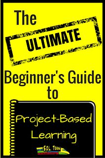 S.O.L. Train: Moments That Count in the Classroom: The Ultimate Beginner's Guide to Project-Based Learning