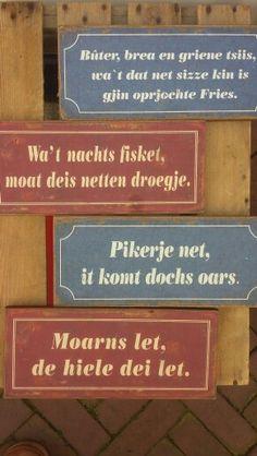 Buter, brea en griene tsiis... friese spreekwoorden en gezegdes... bordjes om op te hangen.