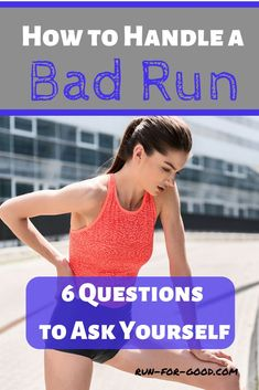When you're having a bad run, here are six questions to ask yourself to determine whether you should keep going or stop running. Running Routine, Running Plan, Running On Treadmill, How To Start Running, Running Tips, How To Run Faster, Running Drills, Running Workouts, Running Race
