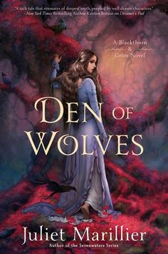 Den of Wolves (Blackthorn & Grim #3) by Juliet Marillier | 2016