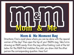 fun m & m idea--teachers could use this for Mother's Day (Mom and Me)