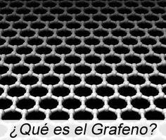 Grafeno™ | El material del futuro