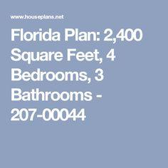 Florida Plan: 2,400 Square Feet, 4 Bedrooms, 3 Bathrooms - 207-00044