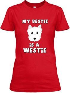 My Bestie Is a Westie Tee