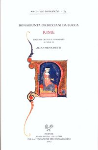 Rime / Bonagiunta Orbicciani da Lucca ; edizione critica e commento a cura di Aldo Menichetti - Firenze : Edizioni del Galluzo, 2012