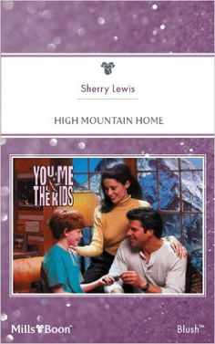 Mills & Boon : High Mountain Home (You, Me & the Kids Book 10) - Kindle edition by Sherry Lewis. Contemporary Romance Kindle eBooks @ Amazon.com.