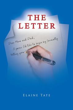 "Books | Christian Faith Publishing Elaine Tate's newly released ""The Letter"" is a gripping book on a son's letter of coming out as a homosexual to his parents and siblings and the road to acceptance."