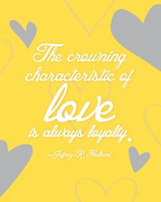 Love and loyalty - dont think one works without the other ♥ if you can't be loyal then you shouldn't be with anyone, let alone marry them! Lds Quotes, Quotable Quotes, Great Quotes, Quotes To Live By, Inspirational Quotes, Gospel Quotes, Mormon Quotes, Fabulous Quotes, Awesome Quotes