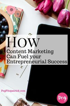 Learn how content marketing can help fuel your entrepreneurial dreams.