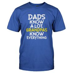 As we've all been told time and time again, dad knows best. But, we'd like to throw a little revision your way... Dads know a lot. But Grandpas know EVERYTHING. We aren't lying, either. Grandpas reall