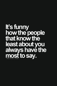 And people are stupid enough to believe the words of someone with a vendetta Quotable Quotes, True Quotes, Words Quotes, Motivational Quotes, Funny Quotes, Inspirational Quotes, It's Funny, Funny Work, Deep Quotes
