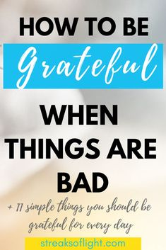It is easy to be grateful when everything is going well. But what if things are not going well for you? How can you be grateful? Positive Mind, Positive Vibes, Self Development, Personal Development, Daily Journal Prompts, Grateful, Thankful, What Is The Secret, Habits Of Successful People