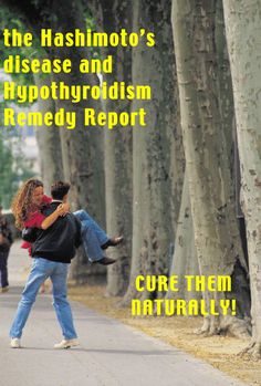 the Hashimoto's Disease and Hypothyroidism Remedy Report Herb's and Vits for Hashimoto's