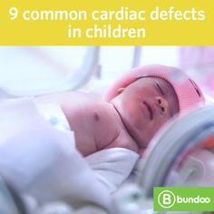 Congenital heart defects are the most common types of birth defect, affecting nearly 40,000 infants in the US each year. Learn more about 9 common cardiac defects in kids.