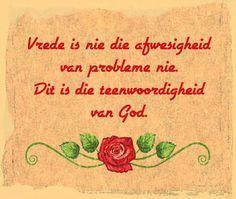 Vrede is nie die afwesigheid van probleme nie - Dit is die teenwoordigheid van God Afrikaans Quotes, God, Thoughts, Google Search, Crafts, Dios, Manualidades, Allah, Handmade Crafts