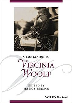 A companion to Virginia Woolf / edited by Jessica Berman Publicación Hoboken, NJ : John Wiley & Sons, Inc., 2016