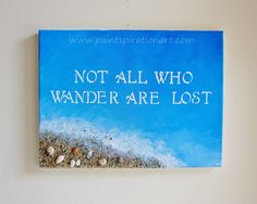 quote on watercolor canvas | Original Canvas Quote Painting Beach Not All Who Wander Are Lost ...
