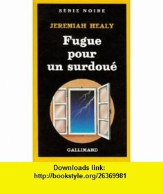 Fugue pour un surdoue (French Edition) (9782070490127) Jeremiah Healy , ISBN-10: 2070490122  , ISBN-13: 978-2070490127 ,  , tutorials , pdf , ebook , torrent , downloads , rapidshare , filesonic , hotfile , megaupload , fileserve