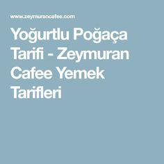 Yoğurtlu Poğaça Tarifi - Zeymuran Cafee Yemek Tarifleri