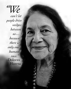 Dolores Huerta, civil rights leader, together with Cesar Chavez founded the United Farm Workers Union. Hispanic Heritage Month, Civil Rights Activists, First Humans, Empowering Quotes, Before Us, Women In History, Chicano, Social Justice, Frases