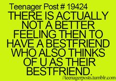 There is actually no better feeling than having a best friend who also thinks of you as his/her best friend. (had to fix the grammar) something my bff would kill me if i didnt X'D Teenager Quotes, Teen Quotes, Cute Quotes, Funny Quotes, Best Friend Quotes, My Best Friend, Two Best Friends, Best Friends Forever, Teen Posts