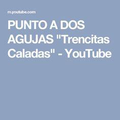 """PUNTO A DOS AGUJAS """"Trencitas Caladas"""" - YouTube"""