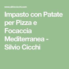 Impasto con Patate per Pizza e Focaccia Mediterranea - Silvio Cicchi