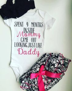 Spent 9 Months Inside In Mommy Came Out Looking Just Like Daddy, Baby Girl Bodysuit, Glitter, Sparkle, Toddler, Newborn, New Baby, Girls by PerfectlyPINKBow on Etsy https://www.etsy.com/listing/467147693/spent-9-months-inside-in-mommy-came-out