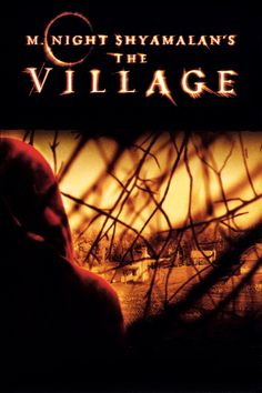 The Village - Features a soundscape and atmosphere that make the woods seem like the most threatening place on earth