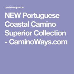 NEW Portuguese Coastal Camino Superior Collection - CaminoWays.com