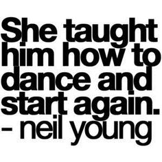 Neil Young 'Hangin' on a Limb'~~~~                   Starting again <3