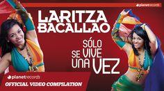 LARITZA BACALLAO - Sólo Se Vive Una Vez (ALBUM COMPLETO) ► FULL STREAMIN...