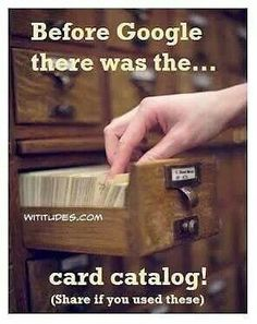 Before Google there was the..... Card Catalog