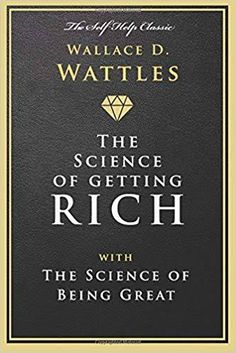 The Science of Getting Rich by Wallace Wattles examines techniques and strategies for obtaining what you want and keeping yourself focused with an abundance mindset. Wallace Wattles, Good Books, Books To Read, Science Of Getting Rich, Rich Quotes, Book Summaries, Any Book, Reading Material, How To Get Rich
