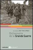 Dictionnaire de la Grande Guerre, Jean-Yves Le Naour, Larousse - 940.2 LEN