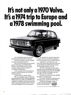 Items similar to 1970 Volvo Car Ad 1974 Trip to Europe 1978 Swimming Pool Vintage Automotive Advertisement Print Garage Wall Art Decor on Etsy Classic Motors, Classic Cars, Vintage Advertisements, Vintage Ads, Volvo Ad, Best Adverts, Ad Car, Great Ads, Car Advertising