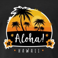 Tropical beach design with palms in sunset, Aloha Hawaii vacation concept with hibiscus flowers. Aloha Hawaii, Hawaii Vacation, Vacation Ideas, Flamingo Party, Beach Design, Creative Logo, Famous Artists, Graffiti, Surfing