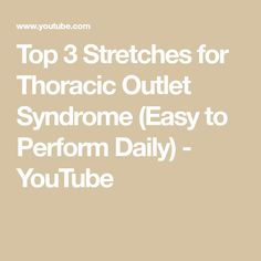 Top 3 Stretches for Thoracic Outlet Syndrome (Easy to Perform Daily) Thoracic Outlet Syndrome Exercises, Neuromuscular Therapy, Physical Therapy Exercises, Beauty Recipe, Workout Rooms, Homemade Beauty, You Youtube, Massage Therapy, Physics