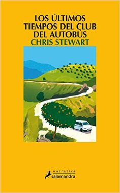 LOS ULTIMOS TIEMPOS DEL CLUB DEL AUTOBUS S Narrativa: Amazon.es: CHRIS STEWART: Libros