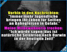 Moderne natürliche Selektion. #Bahnselfies #sowahr #Sprüche #Nachrichten #Jodel #natürlicheSelektion #Humor #WhatsAppStatus