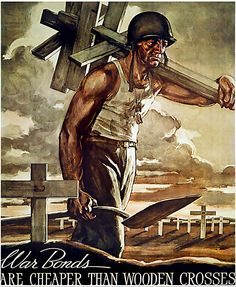 "American poster, Treasury Department, 1942: ""War bonds are cheaper than wooden crosses"""