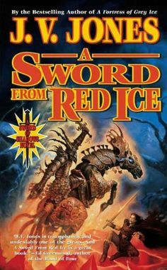 A Sword from Red Ice: Book Three of Sword of Shadows by J. V. Jones. $5.69. Publisher: Tor Books; Reprint edition (December 30, 2008). Author: J. V. Jones. 737 pages