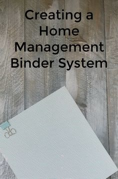 Tips for creating a home management binder system, including how to make them, what to buy, and how to keep them organized.