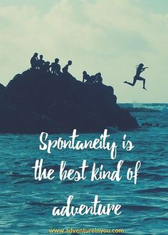 """Not all adventures need to be planned. 