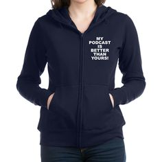 Women's dark color black zip hoodie with My Podcast Is Better Than Yours! theme. With the ability to be on every cellphone, laptop, tablet or desktop the future of podcasting is bright and endless. Available in black, navy blue, charcoal Heather grey; small, medium, large, x-large, 2x-large size for only $53.99. Go to the link to purchase the product and to see other options – http://www.cafepress.com/stmpibty